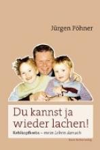 Pöhner, Jürgen Du kannst ja wieder lachen!
