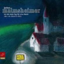 Malmsheimer, Jochen Ich bin keine Tag für eine Nacht. 2 CDs