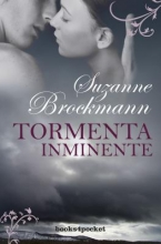 Brockmann, Suzanne Tormenta inminente Into the Storm