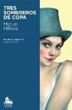 Mihura, Miguel Tres sombreros de copa