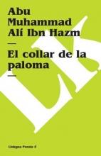 Ali Ibn Hazm, Abu Muhammad El Collar de la Paloma (Fragmentos)