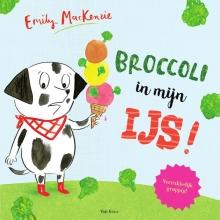 Emily  MacKenzie Broccoli in mijn ijs!