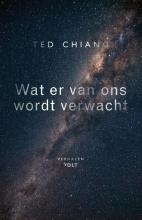 Ted Chiang , Wat er van ons wordt verwacht