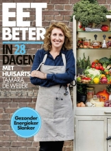 Tamara de Weijer, Tessy van den Boom, Maaike de Vries Eet beter in 28 dagen met huisarts Tamara de Weijer