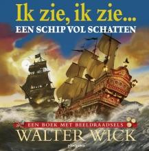 Walter  Wick Ik Zie Ik Zie Een schip vol schatten