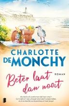 Charlotte de Monchy , Beter laat dan nooit