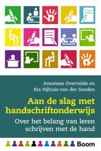 Anneloes  Overvelde, Ria  Nijhuis-Van der Sanden Aan de slag met handschriftonderwijs
