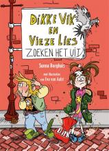 Sunna Borghuis , Dikke Vik en Vieze Lies zoeken het uit