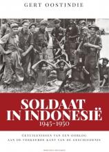 Gert  Oostindie Soldaat in Indonesië, 1945-1950
