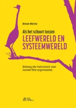 Reinout Woittiez , Als het schuurt tussen leefwereld en systeemwereld