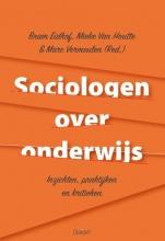 , Sociologen over onderwijs. Inzichten, praktijken en kritieken