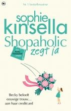 Sophie  Kinsella Shopaholic zegt ja