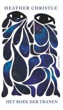 Heather Christle , Het boek der tranen