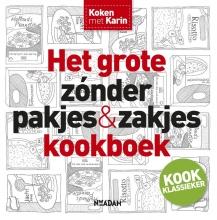 Karin  Luiten Koken met Karin: Het grote zonder pakjes & zakjes kookboek