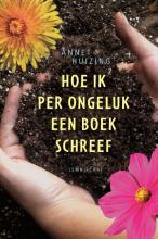 Annet Huizing , Hoe ik per ongeluk een boek schreef