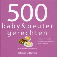 Beverly  Glock, Bailey  Koch, 500 baby & peuterrecepten