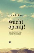 Michele  Serra Wacht op mij!