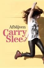 Carry Slee , Afblijven