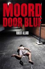 Robert Allard , Moord door bluf