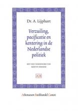 A. Lijphart , Verzuiling, pacificatie en kentering in de Nederlandse politiek