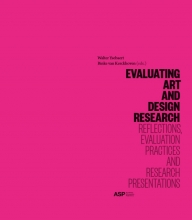 Binke Van Kerckhoven Walter Ysebaert, Evaluating Arts and Design Research: Reflections, Evaluation Practices and Research Presentations