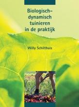 W. Schilthuis , Biologisch-dynamisch tuinieren in de praktijk