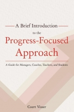 Coert Visser A Brief Introduction to the Progress-Focused Approach