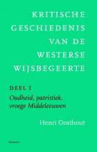 Henri Oosthout , Kritische geschiedenis van de westerse wijsbegeerte 1 Oudheid, patristiek, vroege Middeleeuwen deleeuwen, vroegmoderne tijd