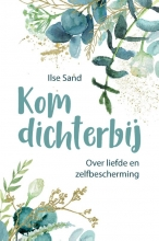 Ilse Sand , Kom dichterbij