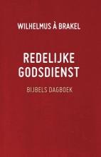 Wilhelmus à Brakel Redelijke godsdienst