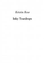 Kristin Rose , Inky Teardrops
