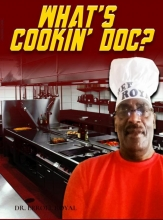 Dr. Erroll Royal , What`s Cookin` Doc?