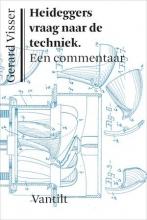 Gerard Visser , Heideggers vraag naar de techniek