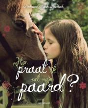 Andrea  Eschbach, Markus  Eschbach Hoe praat ik met mijn paard?