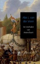 Abe J.  van der Veen De Verhalen van Amersfoort