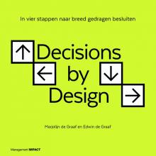 Marjolijn de Graaf, Edwin de Graaf Decisions by Design, In vier stappen naar breed gedragen besluiten