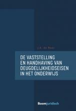 J.A. de Boer , De vaststelling en handhaving van deugdelijkheidseisen in het onderwijs