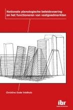 M.C.  Oude Veldhuis Nationale planologische beleidsvoering en het functioneren van vastgoedmarkten