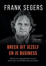 Frank Segers , Breek uit jezelf en je business