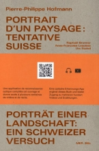 Pierre-Philippe Hofmann , Portrait d`un paysage: Tentative Suisse Porträt einer Landschaft: Ein Schweizer Versuch