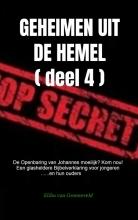 Elihu van Groeneveld , GEHEIMEN UIT DE HEMEL ( deel 4 )