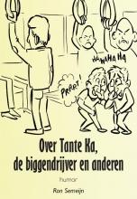 Ron Semeijn , Over Tante Ka, de biggendrijver en anderen