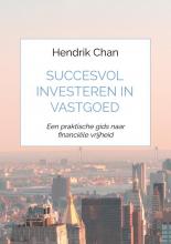 Hendrik Chan , Succesvol investeren in vastgoed