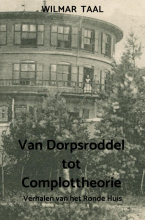 Wilmar Taal , Van Dorpsroddel tot Complottheorie