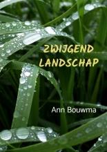 Ann Bouwma , Zwijgend landschap