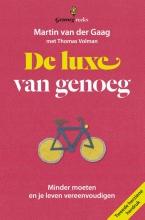 Thomas Volman Martin van der Gaag, De luxe van genoeg