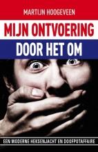 Martijn  Hoogeveen Mijn ontvoering... door het OM