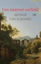 Arthur van Schendel , Een zwerver verliefd