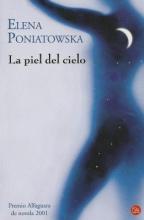 Poniatowska, Elena La piel del cielo The Sky`s Skin