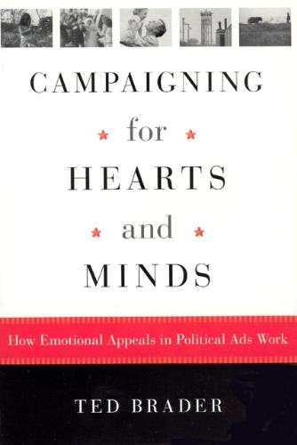 Ted Brader,Campaigning for Hearts and Minds